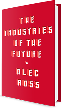 Industries of the future. Alec Ross